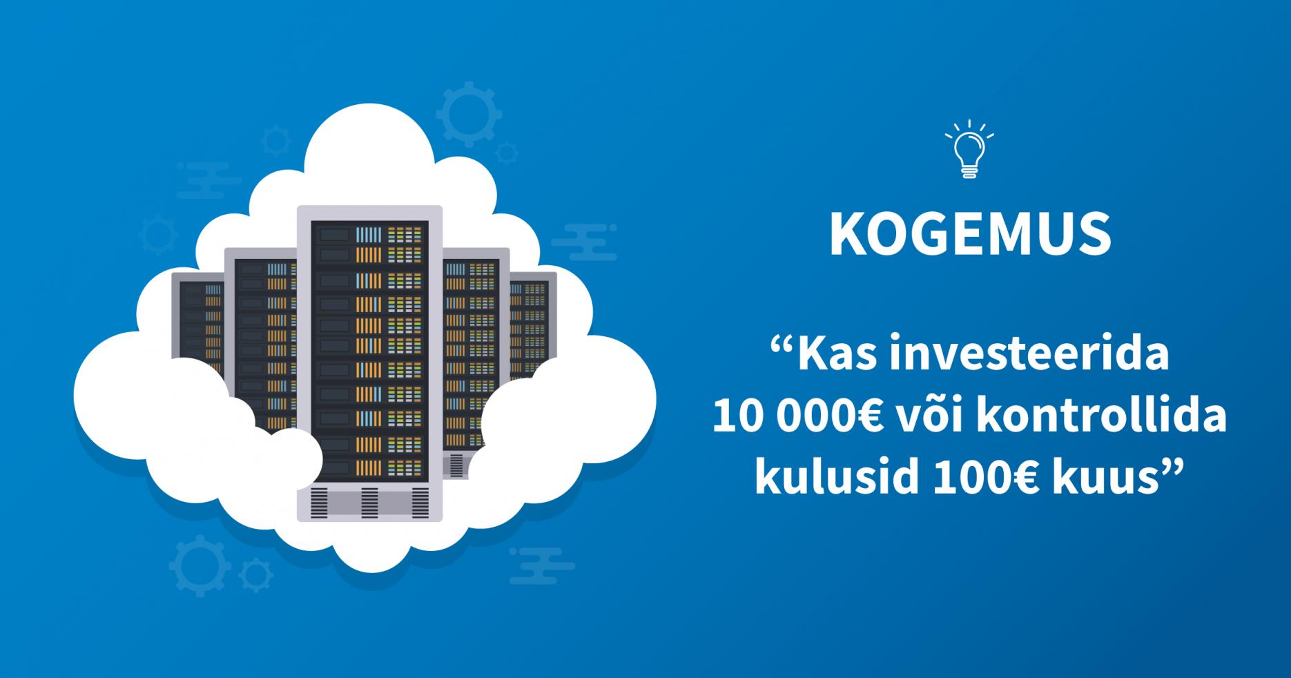Kogemuslugu, kas investeerida 10 000 eurot või kontrollida kulusied 100 eurot kuus.